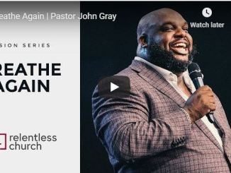 Pastor John Gray - Breathe Again