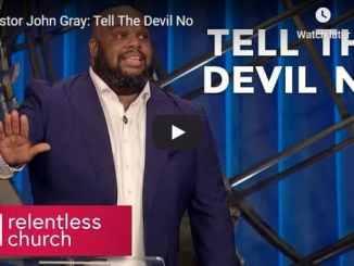 Pastor John Gray - Tell The Devil No - October 2020