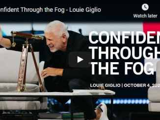 Pastor Louie Giglio - Confident Through the Fog