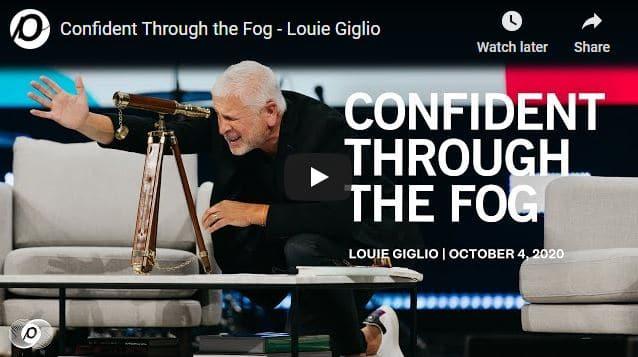 Pastor Louie Giglio - Confident Through the Fog