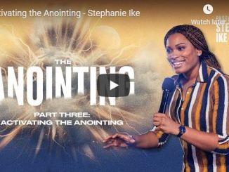 Stephanie Ike - Activating the Anointing