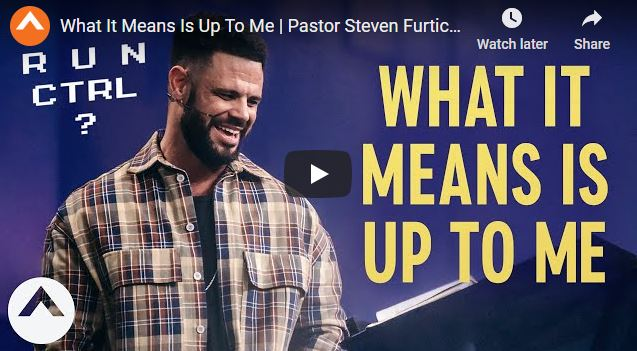 Pastor Steven Furtick - What It Means Is Up To Me