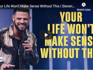 Steven Furtick - Your Life Won't Make Sense Without This