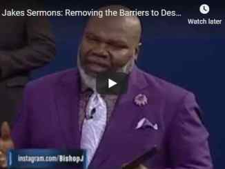 TD Jakes Sermon - Removing the Barriers to Destiny