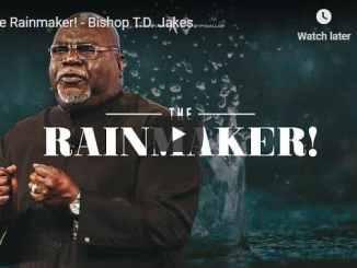 Bishop TD Jakes Sermon - The Rainmaker - November 15 2020
