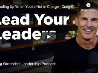 Craig Groeschel Leadership Podcast - Lead Your Leaders