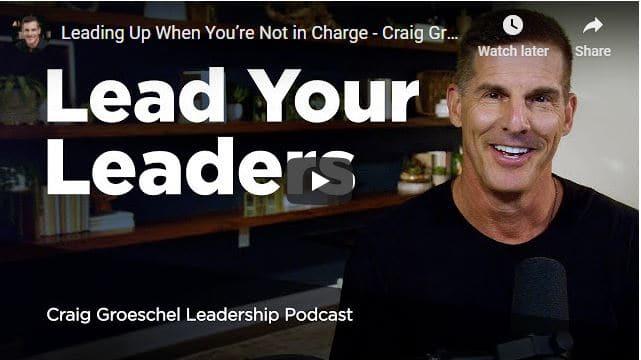 Craig Groeschel Leadership Podcast - Lead Your Leaders