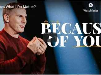 Craig Groeschel Sermon - Does What I Do Matter
