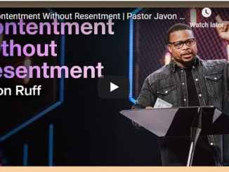 Pastor Javon Ruff Sermon - Contentment Without Resentment