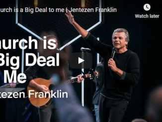 Jentezen Franklin Sermon - Church is a Big Deal to me