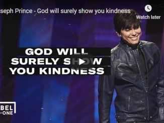 Joseph Prince Sermon - God will surely show you kindness
