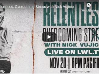 Nick Vujicic Message - Relentless - Overcoming Stress