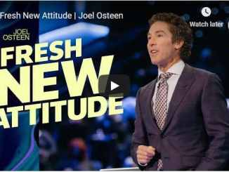 Pastor Joel Osteen Sermon - A Fresh New Attitude
