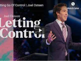 Joel Osteen Sermon - Letting Go Of Control