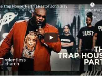 Pastor John Gray Sermon - The Trap House