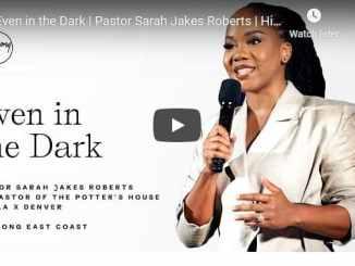 Pastor Sarah Jakes Roberts Sermon - Even in the Dark