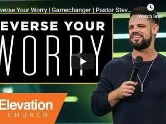 Steven Furtick Sermon - Reverse Your Worry