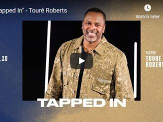 Pastor Touré Roberts Sermon - Tapped In