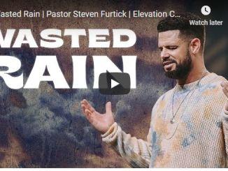 Steven Furtick Sermon - Wasted Rain - November 15 2020