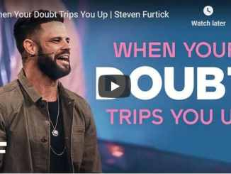 Steven Furtick Sermon - When Your Doubt Trips You Up
