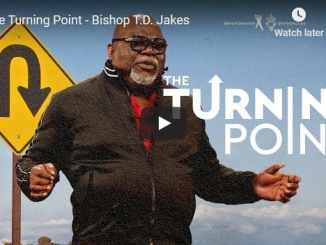 Bishop TD Jakes Sermon - The Turning Point