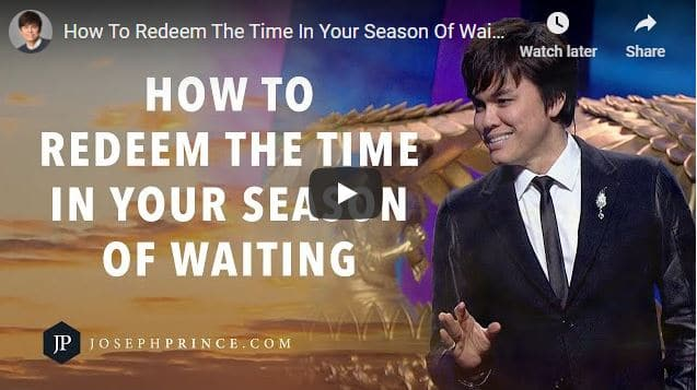 Joseph Prince Sermon - How To Redeem The Time In Your Season Of Waiting