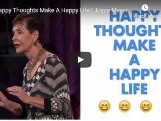 Joyce Meyer Message - Happy Thoughts Make A Happy Life