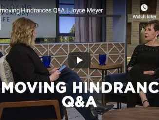 Joyce Meyer Message - Removing Hindrances Q&A