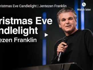 Pastor Jentezen Franklin Sermon - Christmas Eve Candlelight