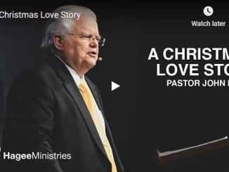 Pastor John Hagee Sermon - A Christmas Love Story