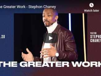 Pastor Stephon Chaney Sermon - The Greater Work