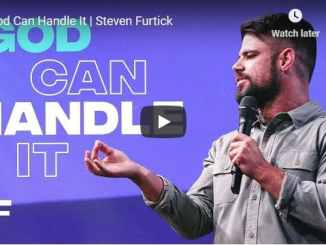 Pastor Steven Furtick Sermon - God Can Handle It