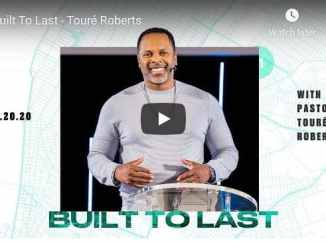 Pastor Toure Roberts Sermon - Built To Last