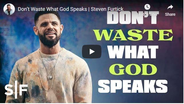 Steven Furtick Sermon - Don't Waste What God Speaks