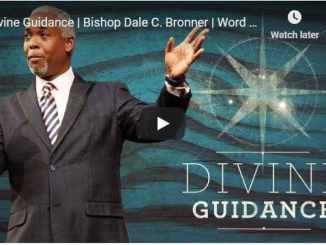 Bishop Dale Bronner Sermon - Divine Guidance