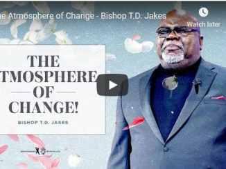 Bishop TD Jakes Sermon - The Atmosphere of Change