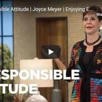 Joyce Meyer Message - A Responsible Attitude