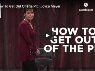 Joyce Meyer Message - How To Get Out Of The Pit