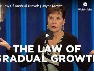 Joyce Meyer Message - The Law Of Gradual Growth