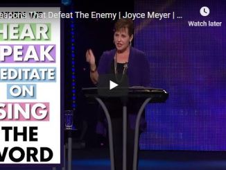 Joyce Meyer Message - Weapons That Defeat The Enemy