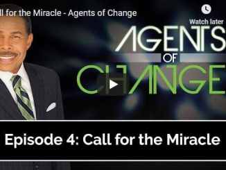 Pastor Bill Winston Sermon - Call for the Miracle - Agents of Change