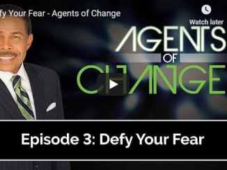 Pastor Bill Winston Sermon - Defy Your Fear - Agents of Change