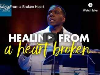 Pastor Creflo Dollar Sermon - Healing From a Broken Heart