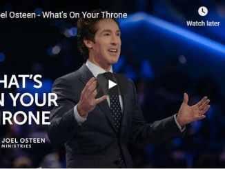 Pastor Joel Osteen Sermon - What's On Your Throne