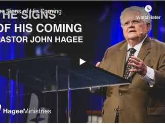 Pastor John Hagee Sermon - The Signs of His Coming