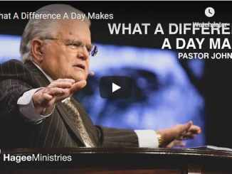 Pastor John Hagee Sermon - What A Difference A Day Makes