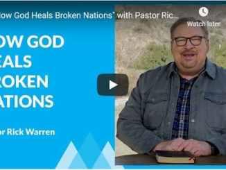 Pastor Rick Warren Sermon - How God Heals Broken Nations