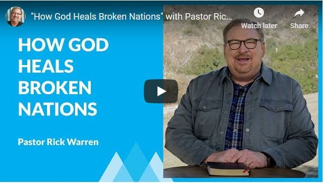 Pastor Rick Warren Sermon - How God Heals Broken Nations