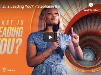 Pastor Stephanie Ike Sermon - What is Leading You