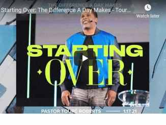 Pastor Touré Roberts Sermon - Starting Over: The Difference A Day Makes